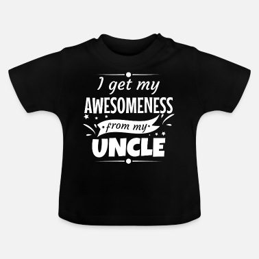 Niece Awesomeness Uncle Uncle Godfather gift - Baby T-Shirt