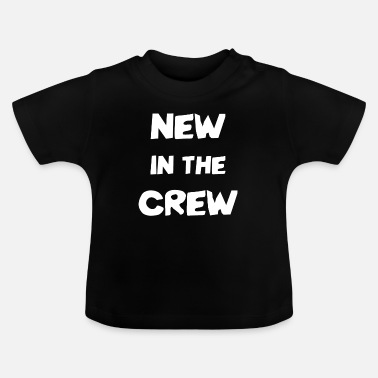 Familienzuwachs New in the Crew - Baby T-Shirt