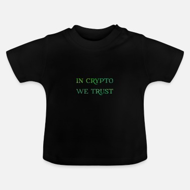 Krypto In krypto wie trust - Baby T-Shirt