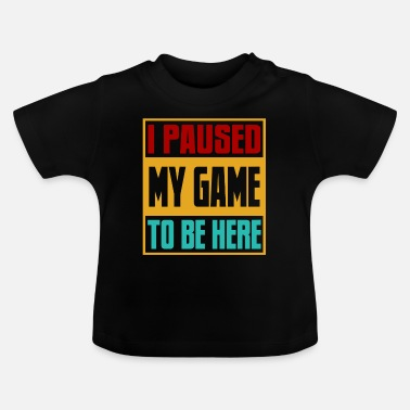 Game Over Gaming Gamers Gamers Gamers Video Games Joystick - Baby T-shirt