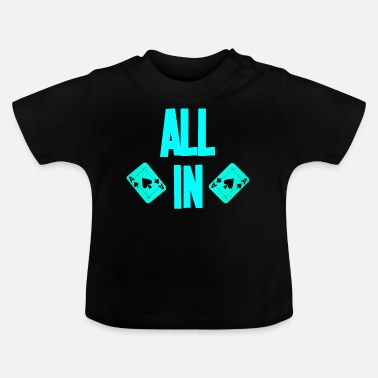 Schoppen Poker ALL IN Card Poker Texas Holdem - Baby T-shirt