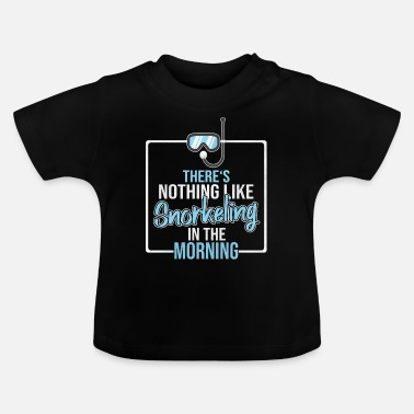 Scuba Diving Scuba Diving Scuba Snorkeling Scuba Diving - Baby T-shirt