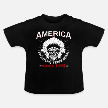 American Indian Native American Indian Indian - Baby T-Shirt
