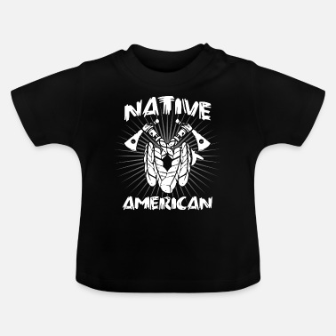 Native Native American Indian Native - Baby T-shirt