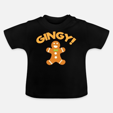 Gingy Gingy bread - Baby T-Shirt