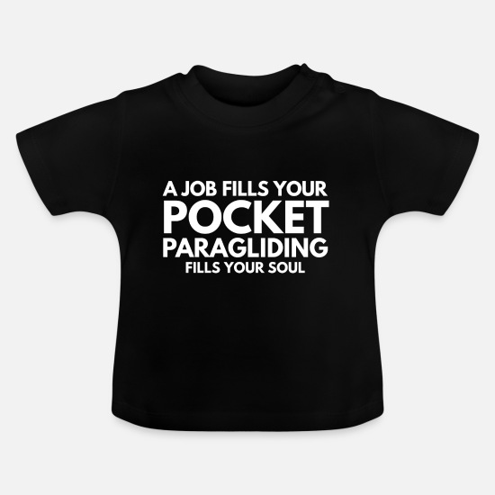 Gift Idea Baby Clothes - Paragliding paraglider and parachute gift 4 - Baby T-Shirt black