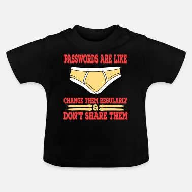 Nice Underwear A Nice Share Tee For A Sharing You Passwords Are - Baby T-Shirt