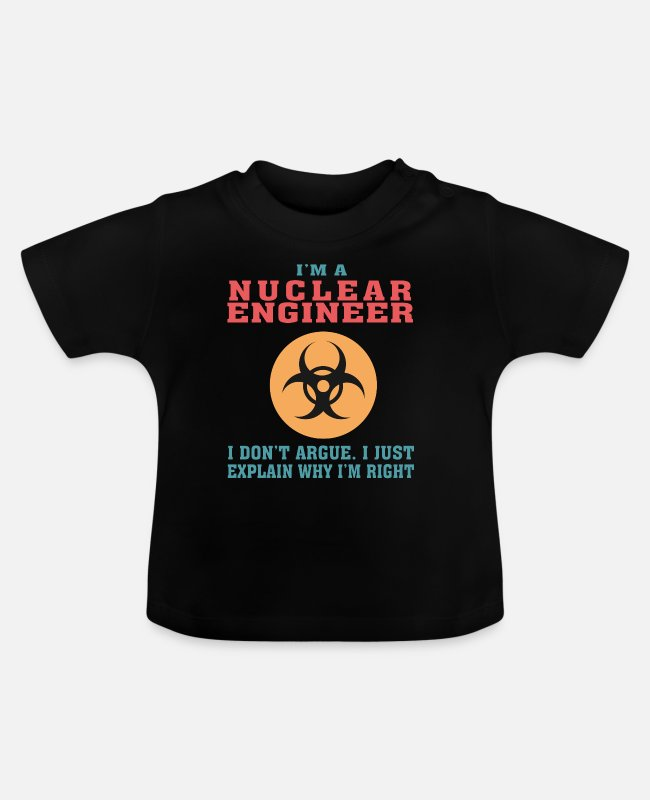 Chernobyl Baby T-Shirts - Best Nuclear Engineer Tshirt, Funny Quote - Baby T-Shirt black