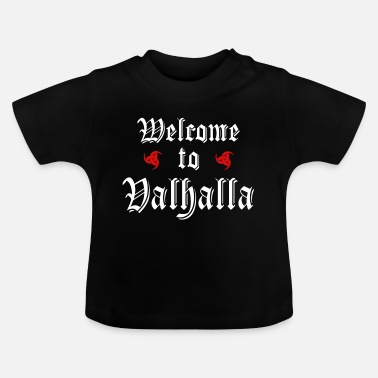 2691 Welcome to Valhalla - Baby T-Shirt