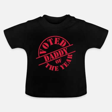 Daddy Of The Year Voted Daddy of the Year ! - Baby T-shirt
