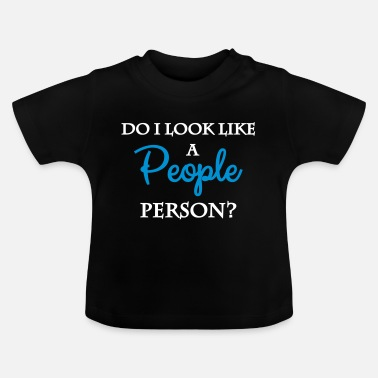 Person Ser jeg ud som en person person? - Baby T-shirt