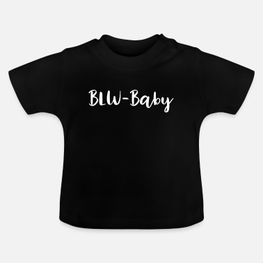 Led Kinder BLW Baby | Baby-led weaning Shirt / Body - Baby T-Shirt