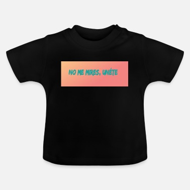 don't look at me join - Baby T-Shirt