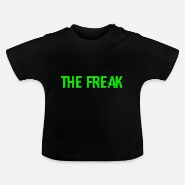 Freak The Freak - Maglietta neonato