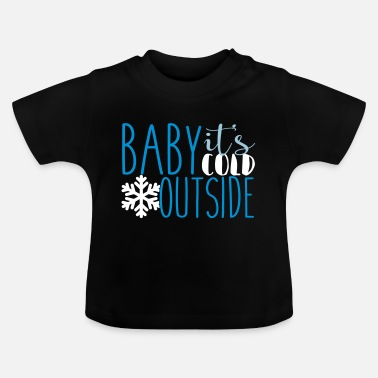 Cold cold - Baby T-Shirt