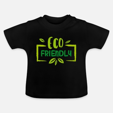 Eco Eco friendly - Baby T-Shirt