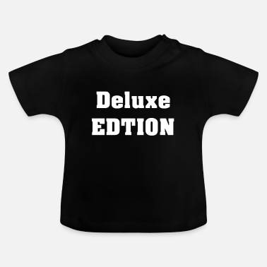 Deluxe Deluxe Edtion - Baby T-shirt