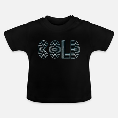 Froid Froid froid - T-shirt Bébé