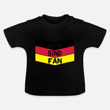 Fan wir sind fan - Baby T-Shirt