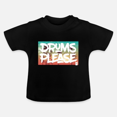 drumsplease-01 - Baby T-Shirt