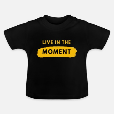 Groove LIVE IN THE MOMENT - Baby T-Shirt