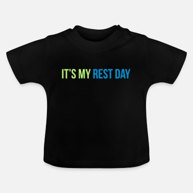 Rest rest day - Baby T-shirt