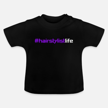 Party Hairstylist Life Hashtag Hairstylistlife Hair - Baby T-Shirt