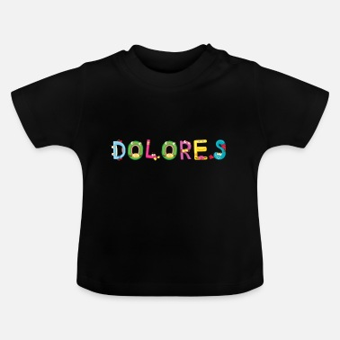 Dolores Dolores - Baby T-Shirt