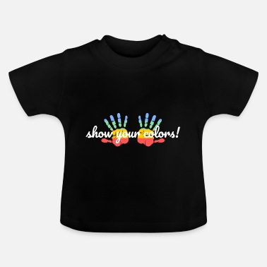 Show your colors - Baby T-Shirt