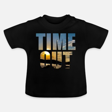 Time Out Time out time out - Baby T-Shirt