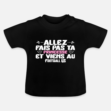 Us Princesse au Football US cadeau - T-shirt Bébé