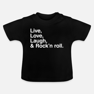 Rock And Roll live love laugh and rock and roll - Baby-T-shirt