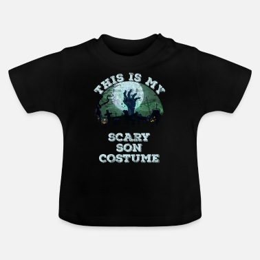 This is my scary son costume Halloween 2019 boys - Baby T-Shirt