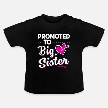 Promoted To Big Sister - Big sister baby - Baby T-Shirt