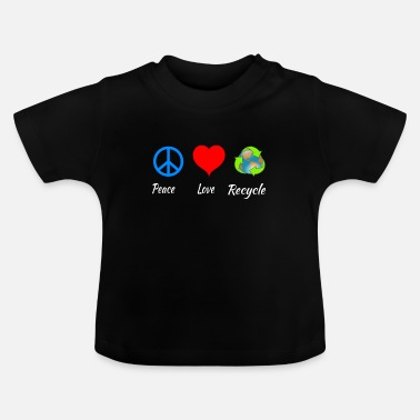 Green Peace Love Recycle - Baby T-Shirt