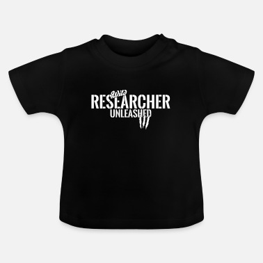 Research Assistant Wilder researchers unleashed - Baby T-Shirt