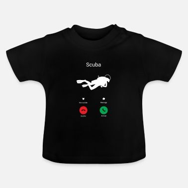 Diving Scuba Diving Scuba Diving is calling! present - Baby T-Shirt