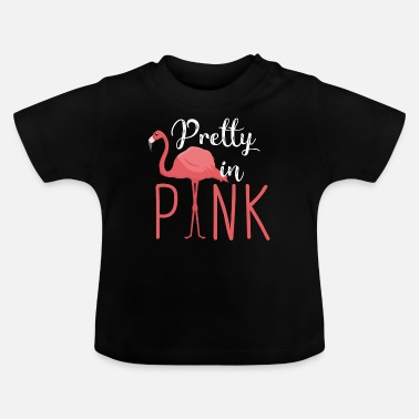 Pretty Flamingo - Pretty in Pink - T-shirt Bébé