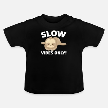Slow Slow Vibes - Baby T-Shirt