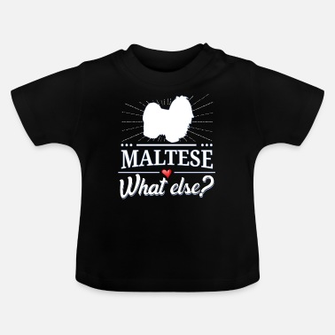 Malteser Malteser what else? Maltese - Baby T-Shirt