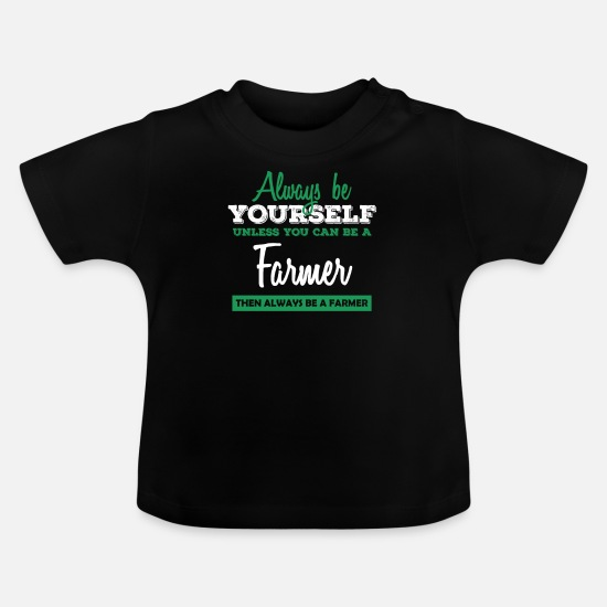 Gift Idea Baby Clothes - Farmer farmer's wife farm farmer animals gift idea - Baby T-Shirt black