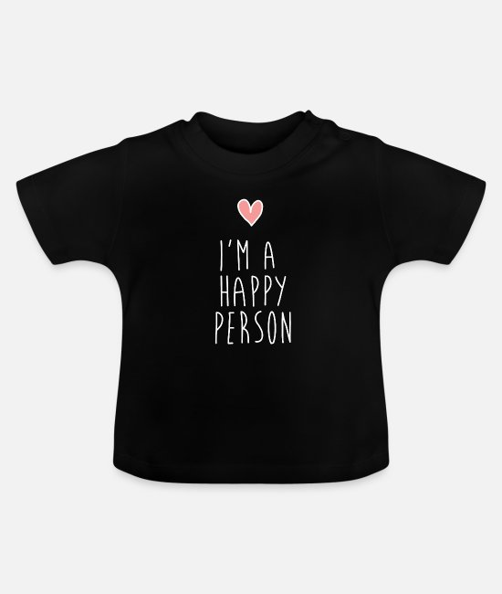 Heart Baby T-Shirts - im a happy person - happy / happy - Baby T-Shirt black