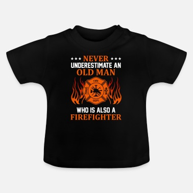 Man Never Understimed An Old Man (Firefighter) - Baby T-Shirt