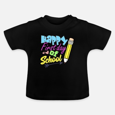 School Back to school First day of school - Baby T-Shirt