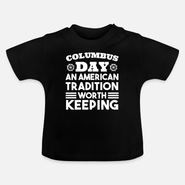 Tradition Columbus Day - tradition för att bevara - T-shirt baby
