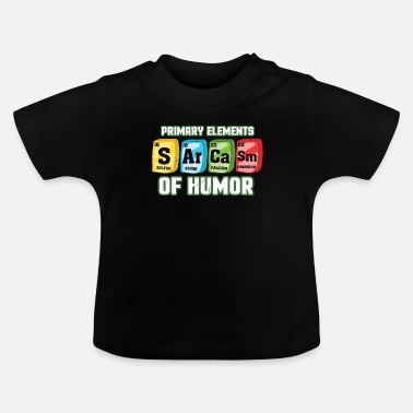 Periodic Table Sarcasm Periodic Table - Baby T-Shirt