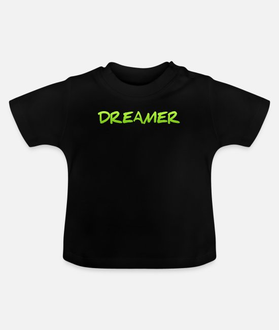Bed Baby T-Shirts - Dreamer Dreaming Sleeping Hope Confidence Shirt - Baby T-Shirt black
