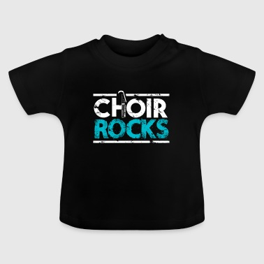 Chorus rocks gift saying children's school - Baby T-Shirt