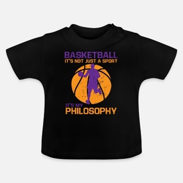 Philosophy Basketball sports philosophy - Baby T-Shirt
