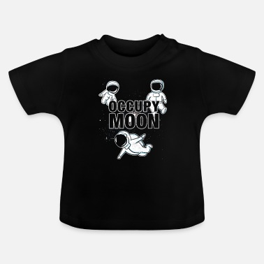 Occupy Uppta Moon Space SpaceX Nasa Occupy Moon - Baby-T-shirt